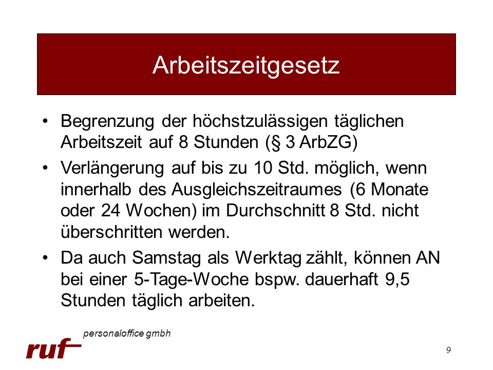 Arbeitszeitgesetz Begrenzung der höchstzulässigen täglichen Arbeitszeit auf 8 Stunden (§ 3 ArbZG)