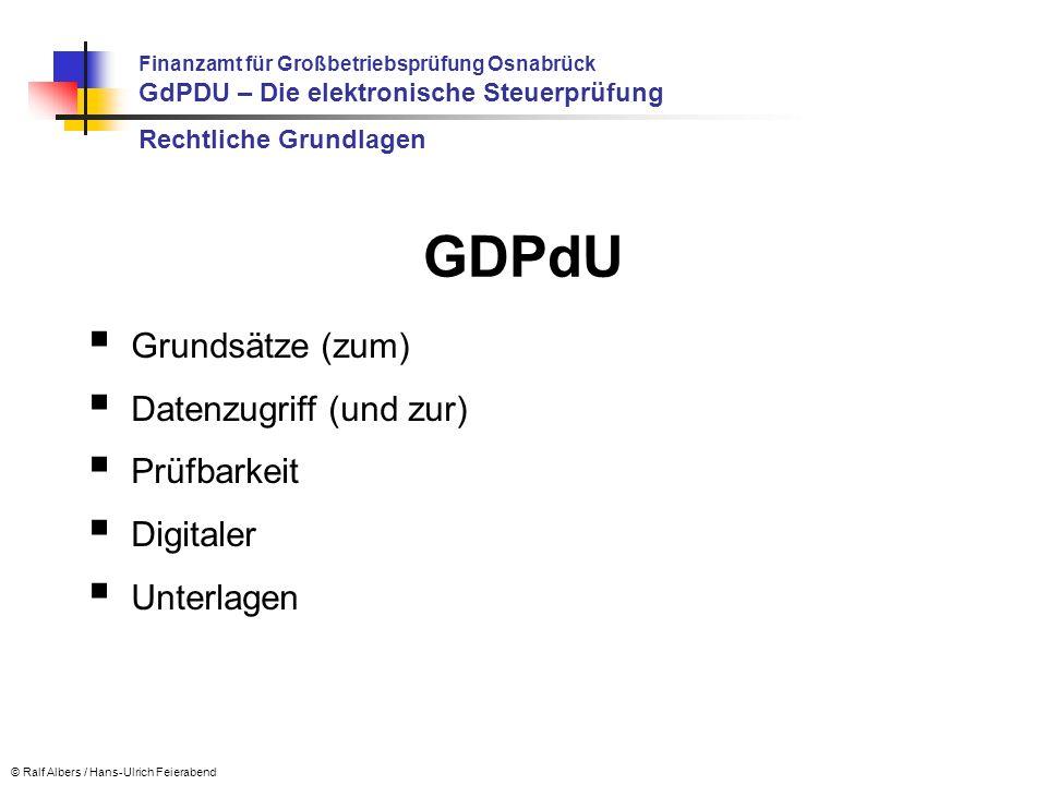 GDPdU Grundsätze (zum) Datenzugriff (und zur) Prüfbarkeit Digitaler