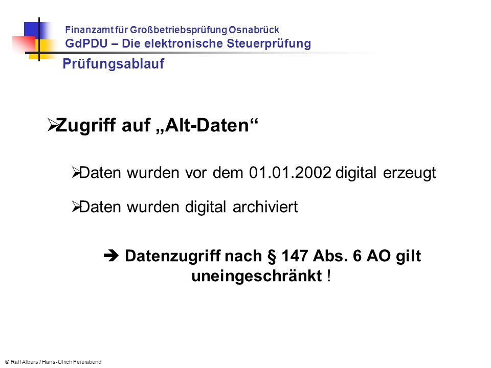  Datenzugriff nach § 147 Abs. 6 AO gilt uneingeschränkt !