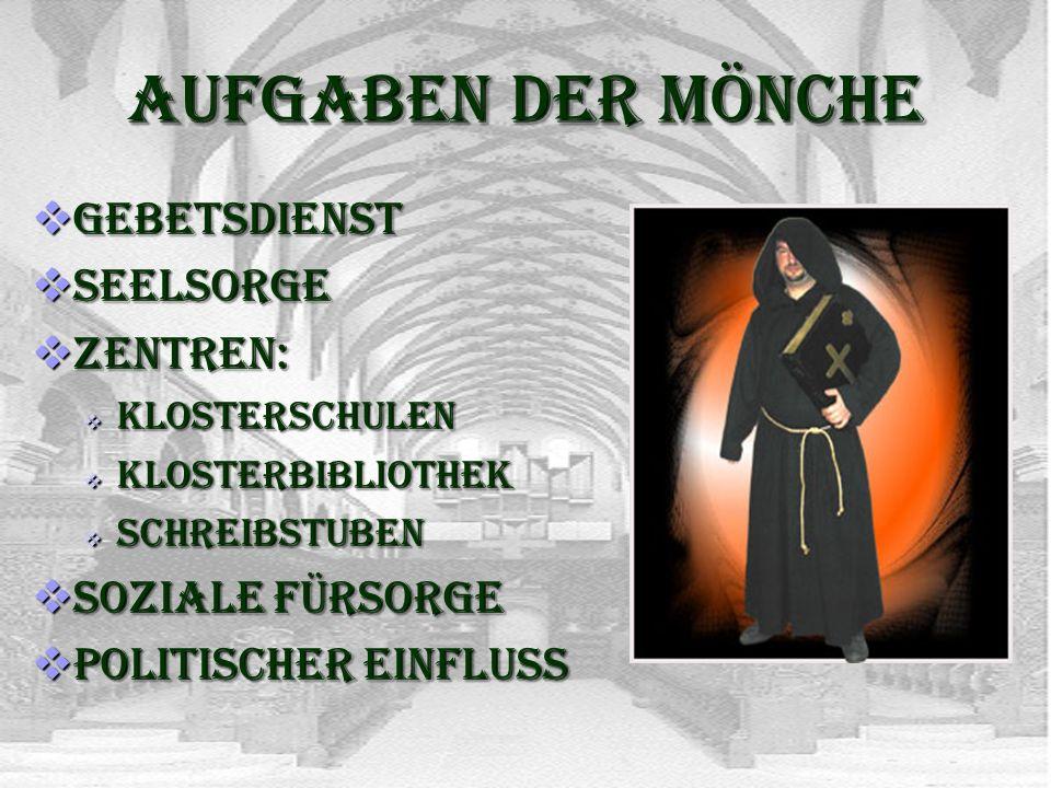 Aufgaben der Mönche Gebetsdienst Seelsorge Zentren: Soziale Fürsorge