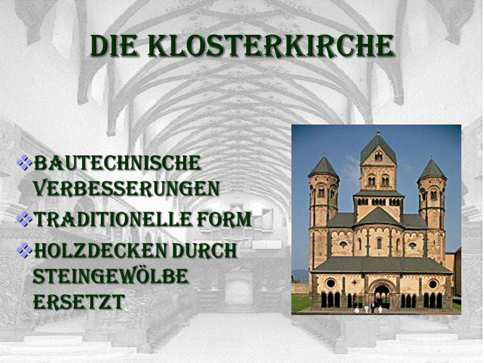 Die Klosterkirche Bautechnische Verbesserungen Traditionelle Form