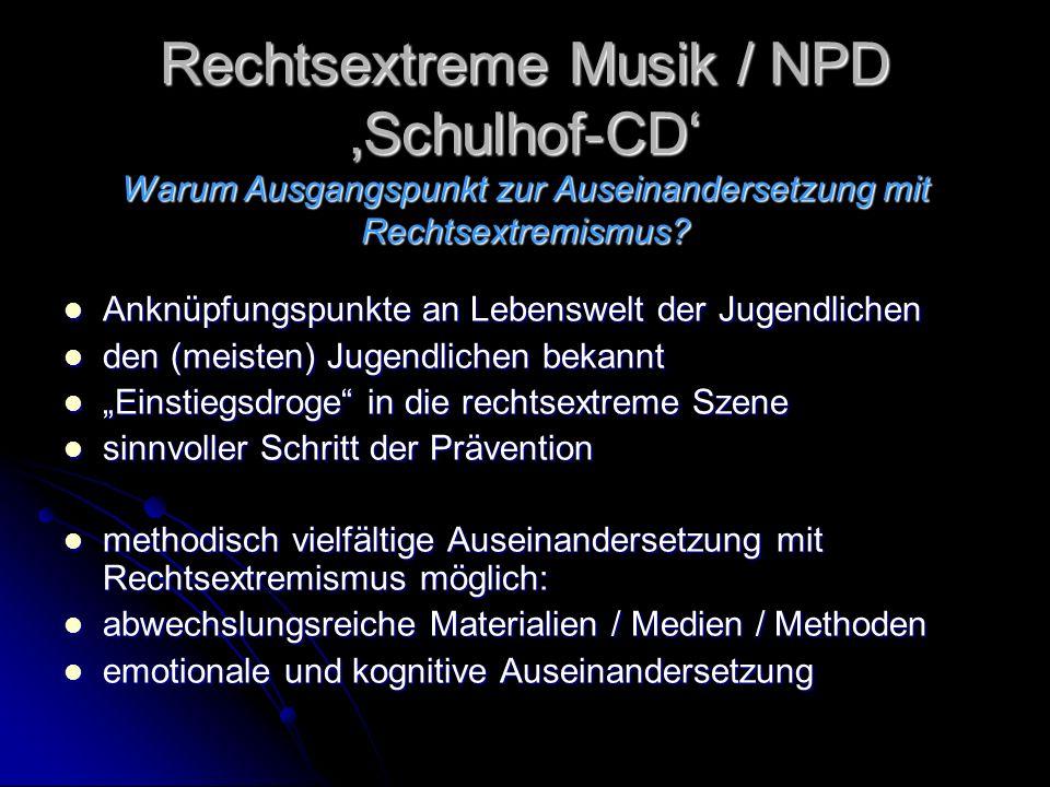 Rechtsextreme Musik / NPD 'Schulhof-CD' Warum Ausgangspunkt zur Auseinandersetzung mit Rechtsextremismus