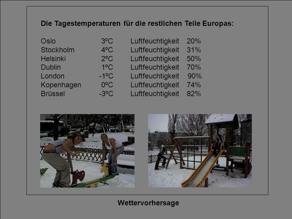 Die Tagestemperaturen für die restlichen Teile Europas: