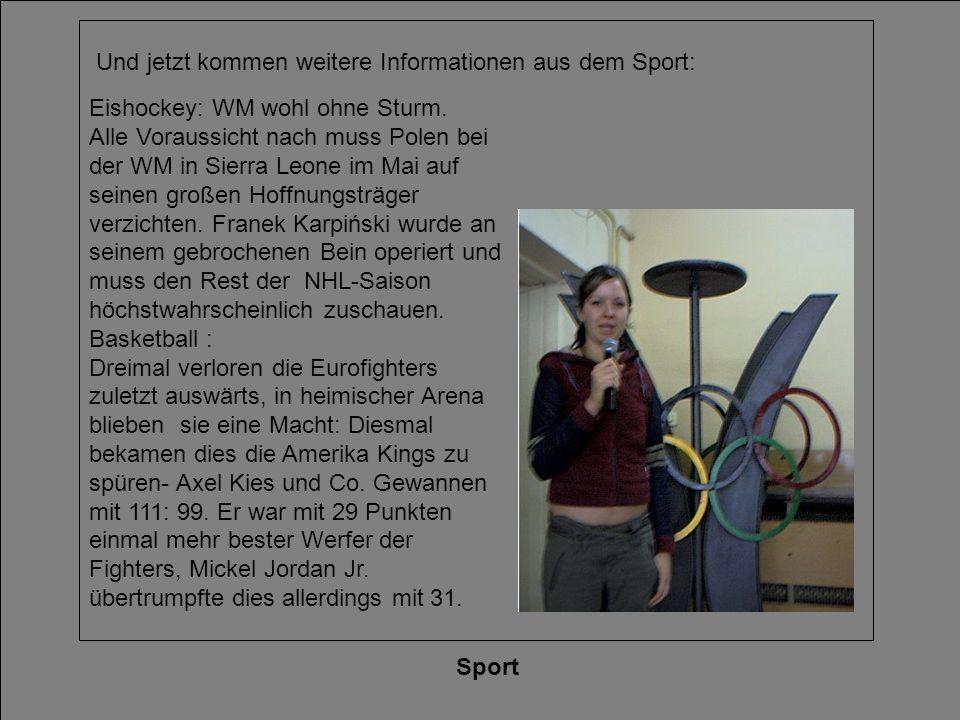 Und jetzt kommen weitere Informationen aus dem Sport: