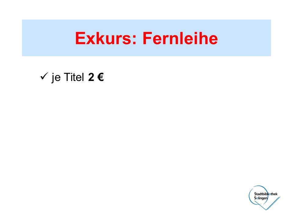 Exkurs: Fernleihe je Titel 2 €