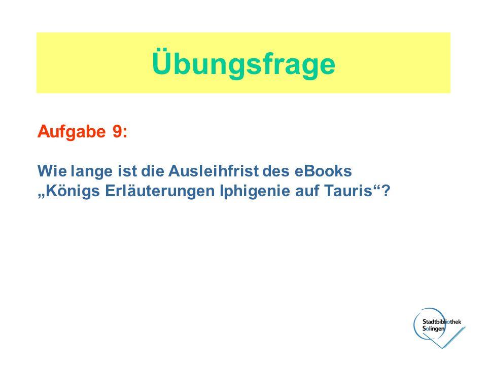 Übungsfrage Aufgabe 9: Wie lange ist die Ausleihfrist des eBooks