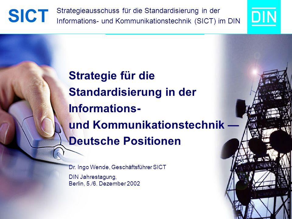 SICT Strategieausschuss für die Standardisierung in der Informations- und Kommunikationstechnik (SICT) im DIN.