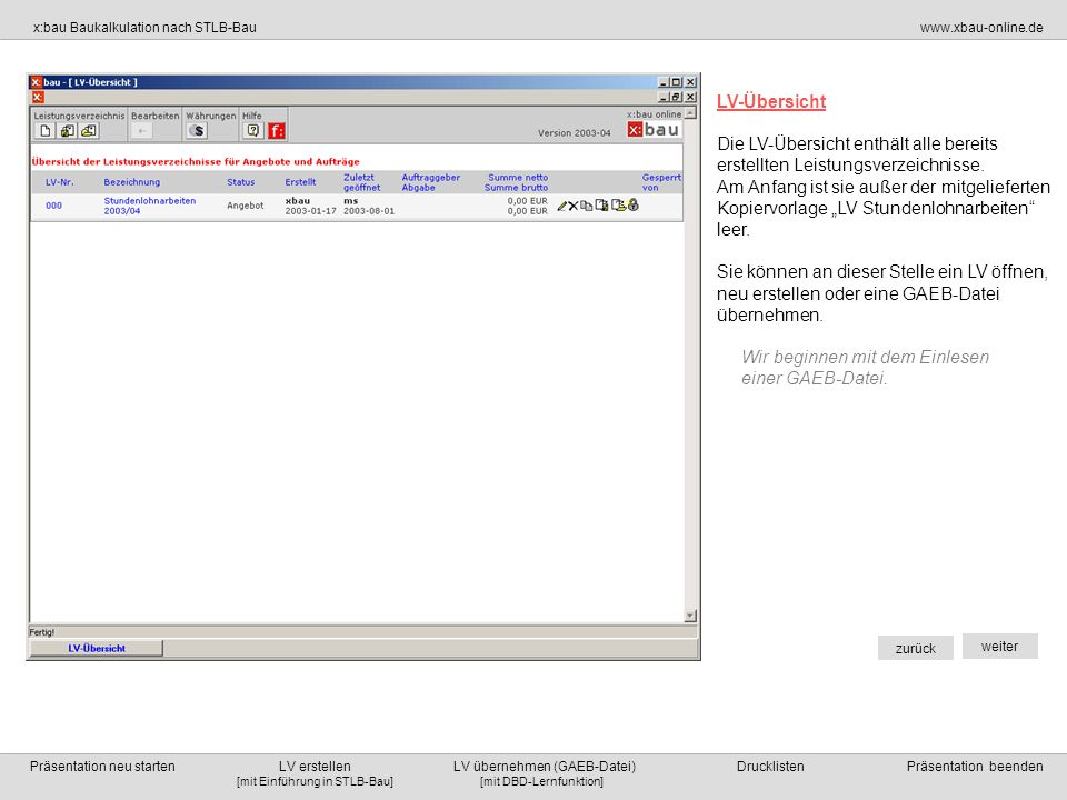LV-Übersicht Die LV-Übersicht enthält alle bereits erstellten Leistungsverzeichnisse.