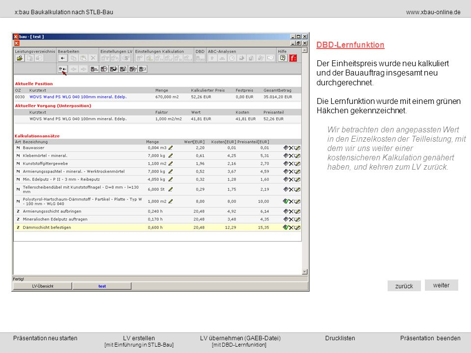 DBD-LernfunktionDer Einheitspreis wurde neu kalkuliert. und der Bauauftrag insgesamt neu durchgerechnet.
