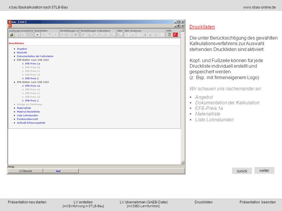 DrucklistenDie unter Berücksichtigung des gewählten. Kalkulationsverfahrens zur Auswahl. stehenden Drucklisten sind aktiviert.