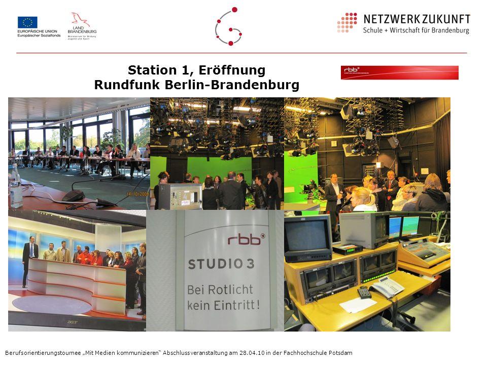 Station 1, Eröffnung Rundfunk Berlin-Brandenburg