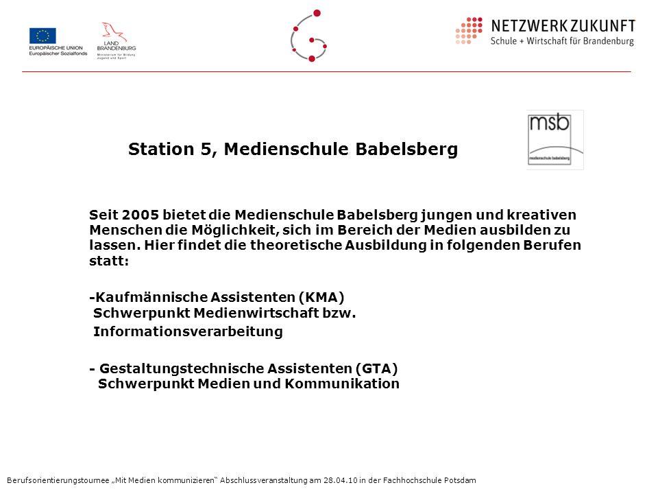 Station 5, Medienschule Babelsberg