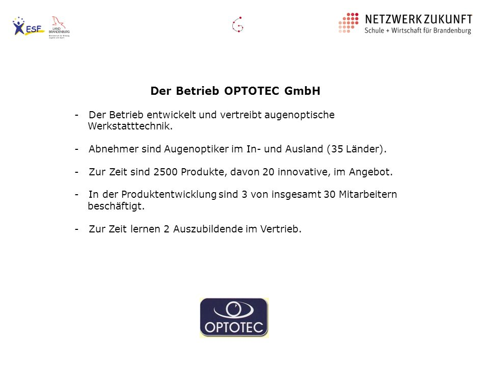 Der Betrieb OPTOTEC GmbH