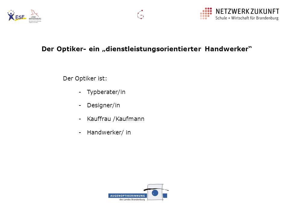 """Der Optiker- ein """"dienstleistungsorientierter Handwerker"""