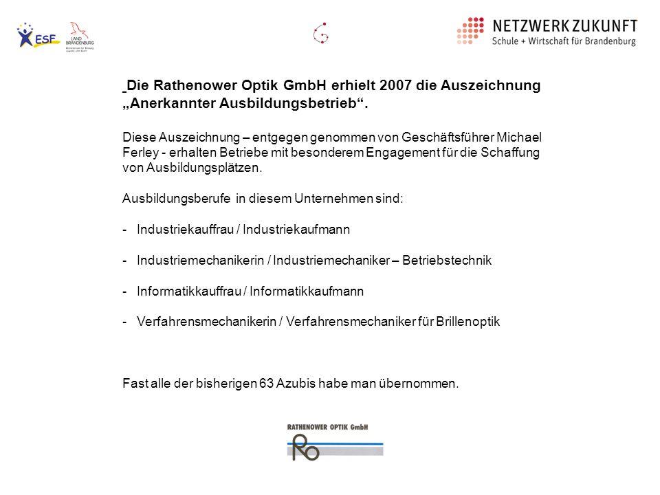 """Die Rathenower Optik GmbH erhielt 2007 die Auszeichnung """"Anerkannter Ausbildungsbetrieb ."""