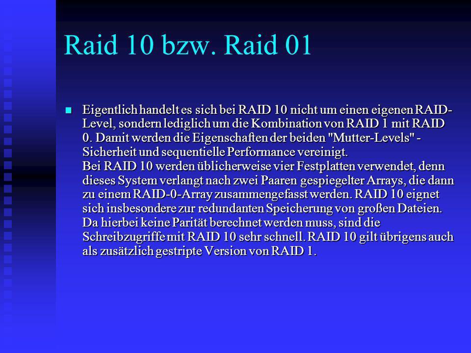 Raid 10 bzw. Raid 01