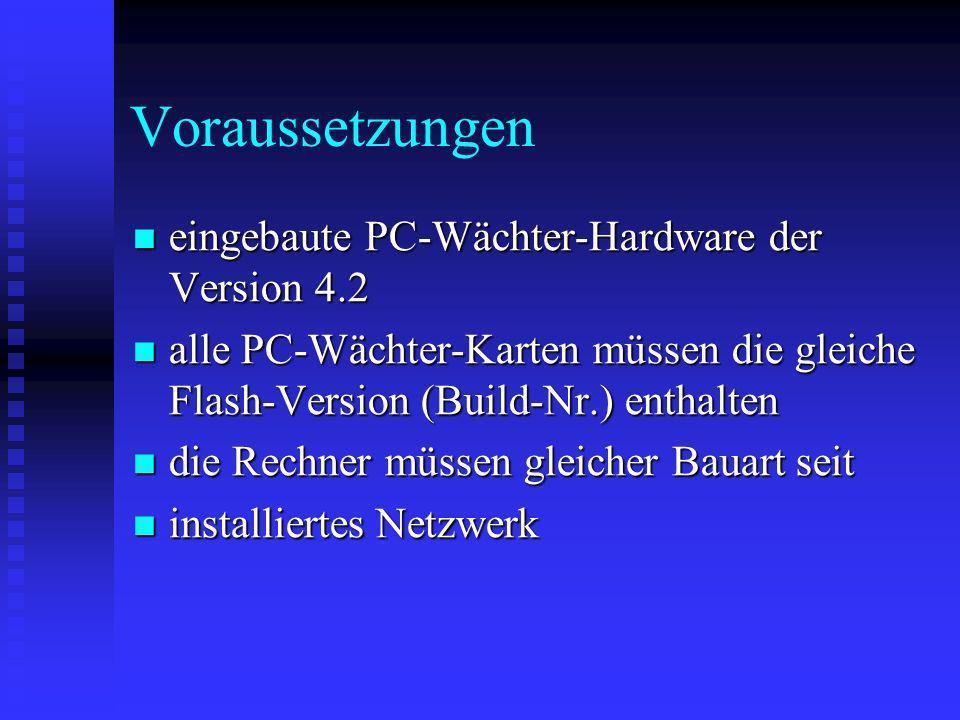 Voraussetzungen eingebaute PC-Wächter-Hardware der Version 4.2