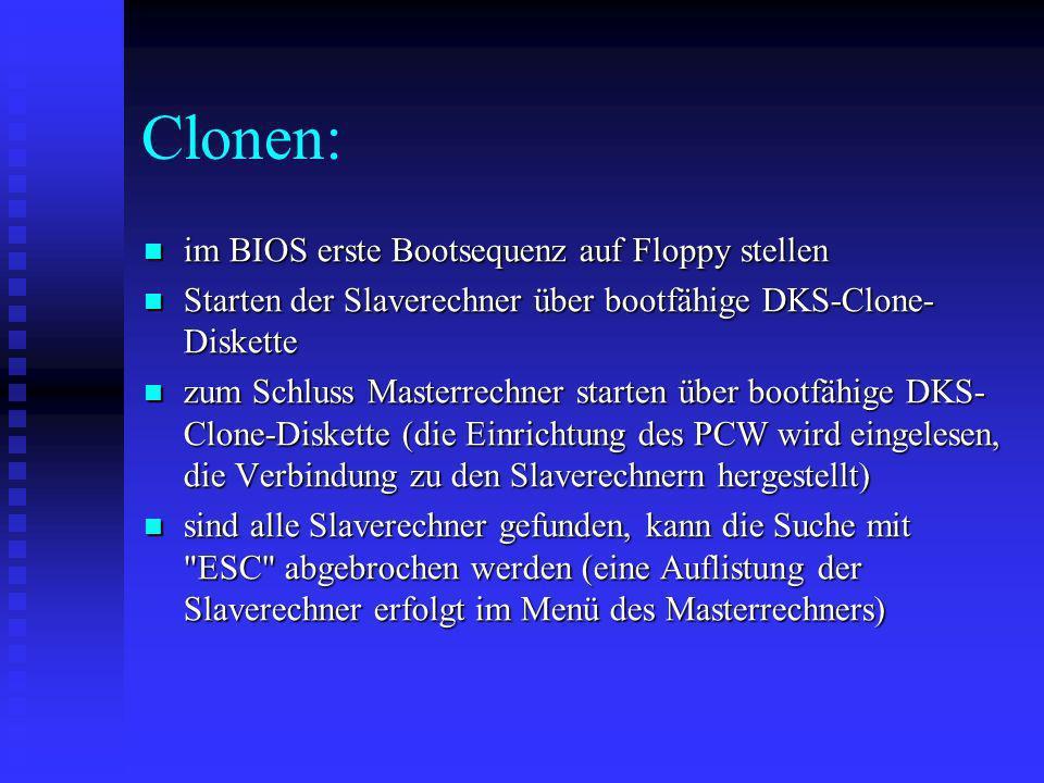 Clonen: im BIOS erste Bootsequenz auf Floppy stellen