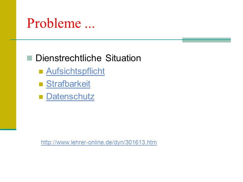 Probleme ... Dienstrechtliche Situation Aufsichtspflicht Strafbarkeit