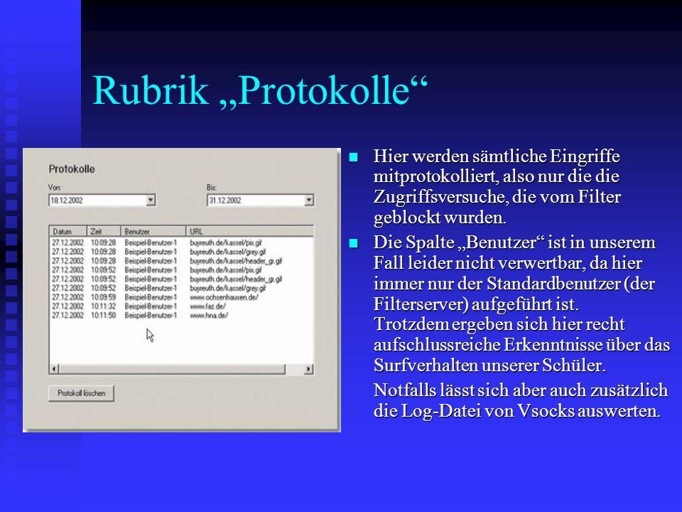 """Rubrik """"Protokolle Hier werden sämtliche Eingriffe mitprotokolliert, also nur die die Zugriffsversuche, die vom Filter geblockt wurden."""