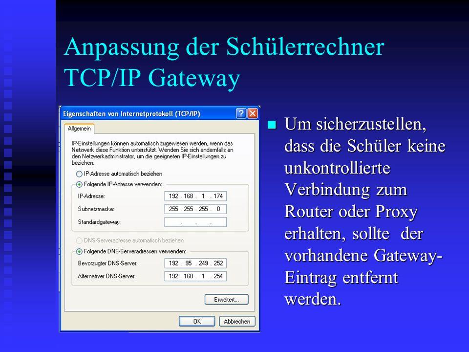 Anpassung der Schülerrechner TCP/IP Gateway