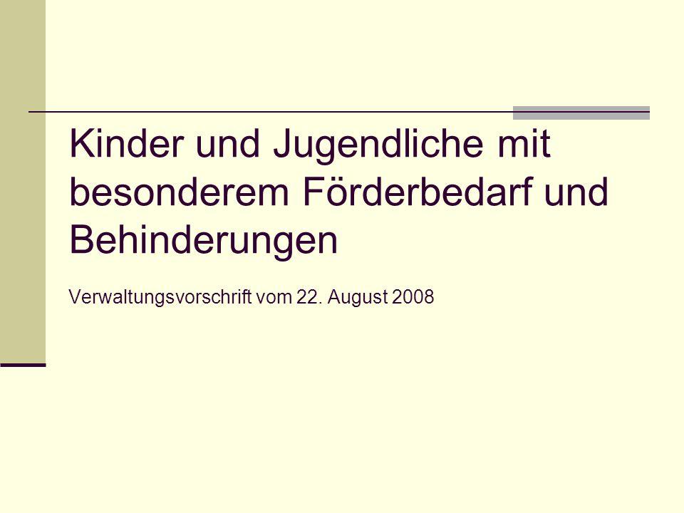 Kinder und Jugendliche mit besonderem Förderbedarf und Behinderungen Verwaltungsvorschrift vom 22. August 2008