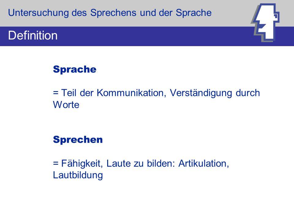 Definition Untersuchung des Sprechens und der Sprache