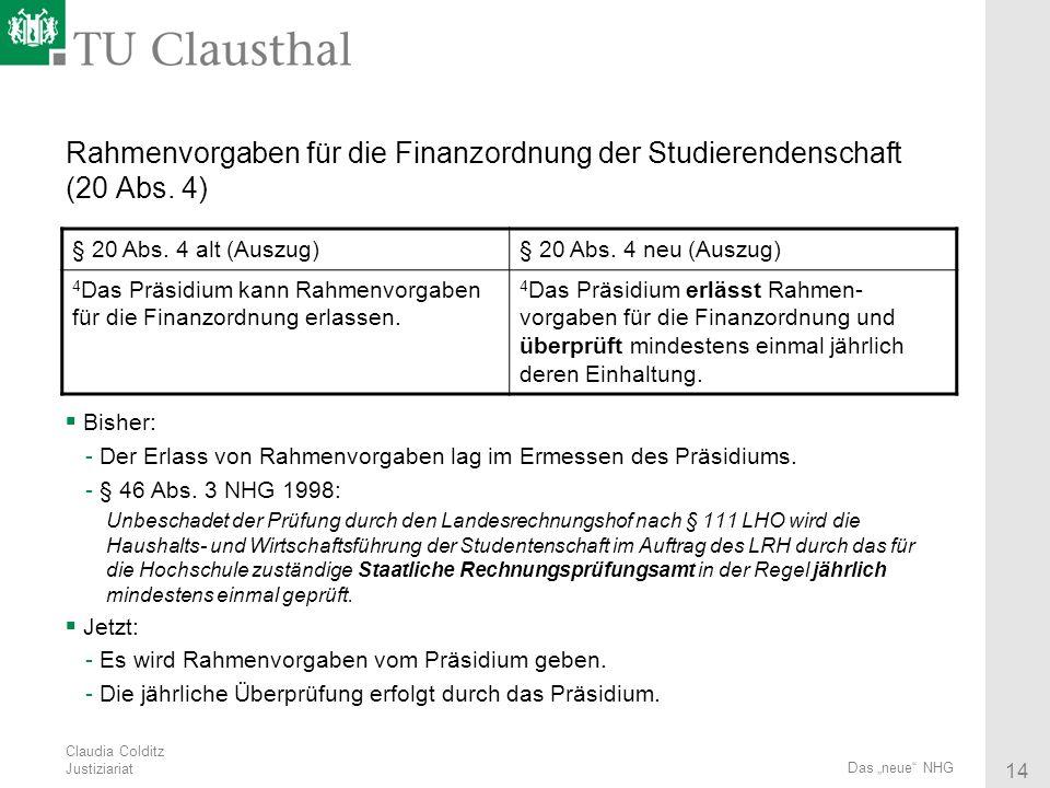 28.03.2017 Rahmenvorgaben für die Finanzordnung der Studierendenschaft (20 Abs. 4) § 20 Abs. 4 alt (Auszug)
