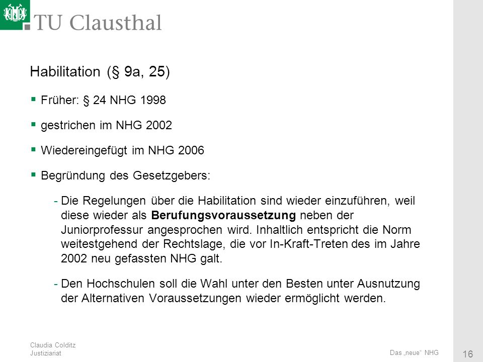 Habilitation (§ 9a, 25) Früher: § 24 NHG 1998 gestrichen im NHG 2002