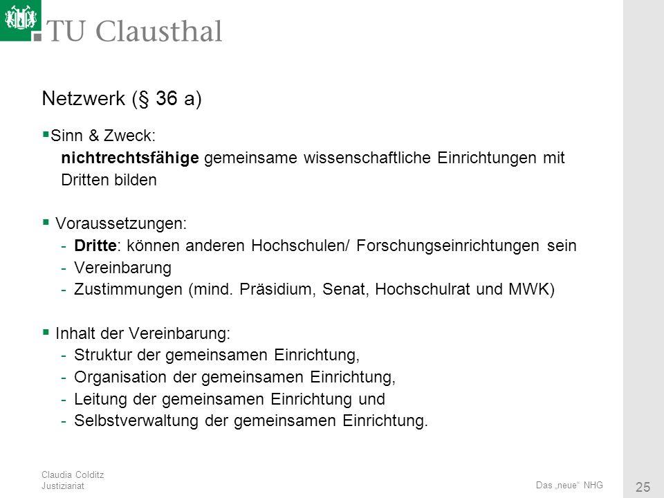 Netzwerk (§ 36 a) Sinn & Zweck: