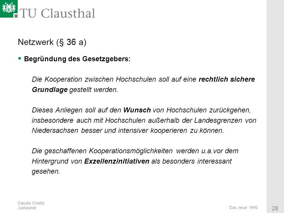 Netzwerk (§ 36 a) Begründung des Gesetzgebers: