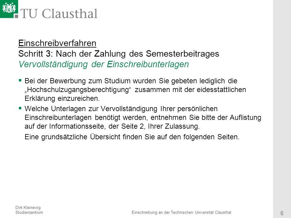 Einschreibverfahren Schritt 3: Nach der Zahlung des Semesterbeitrages Vervollständigung der Einschreibunterlagen