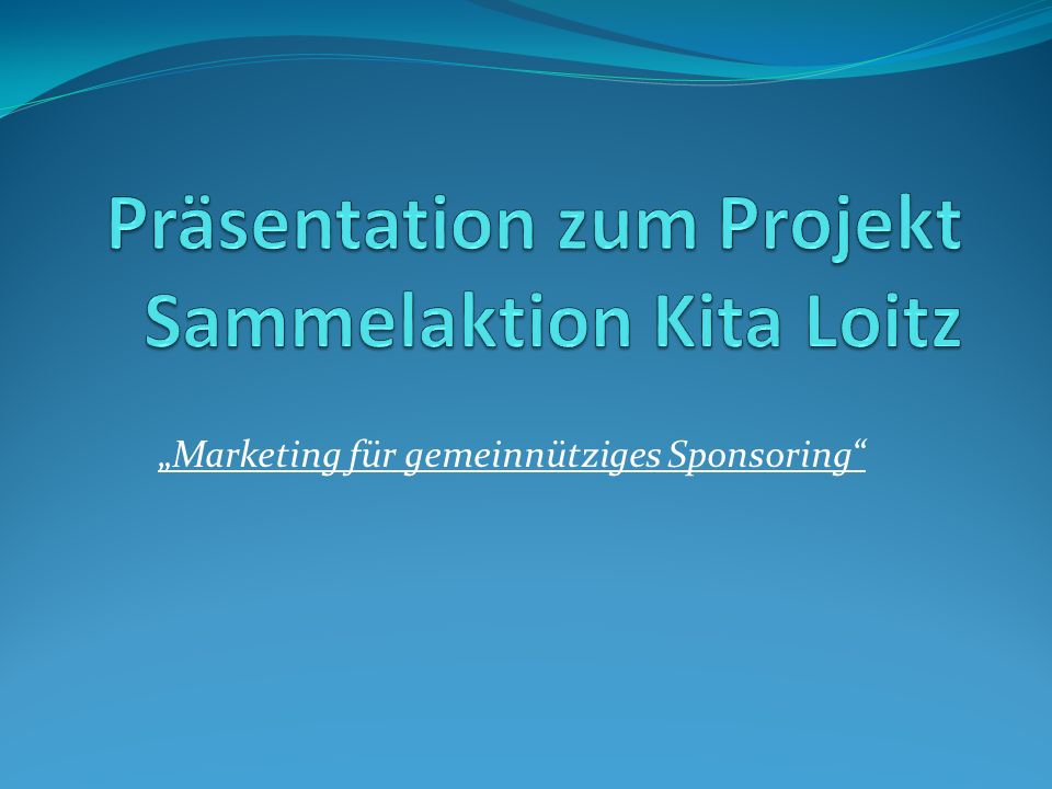 Präsentation zum Projekt Sammelaktion Kita Loitz
