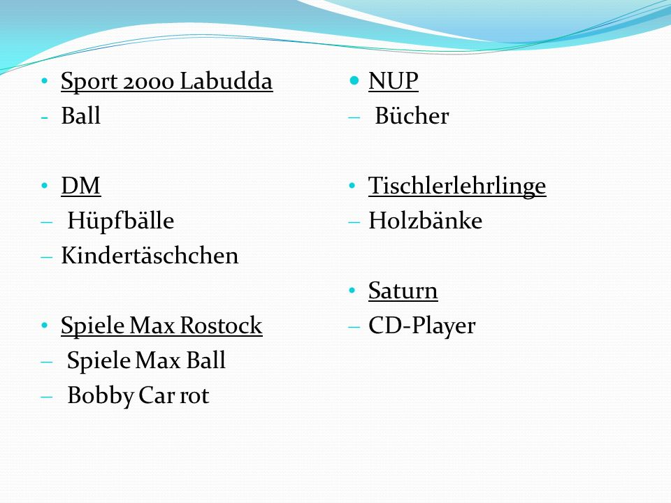 Sport 2000 Labudda Ball. DM. Hüpfbälle. Kindertäschchen. Spiele Max Rostock. Spiele Max Ball. Bobby Car rot.