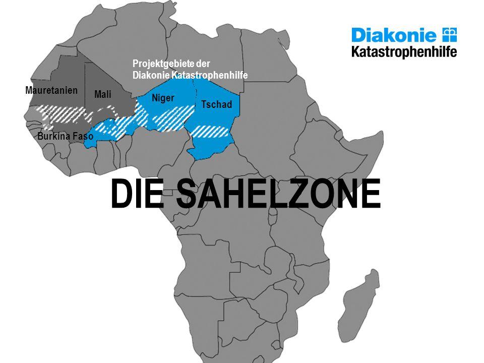 DIE SAHELZONE Projektgebiete der Diakonie Katastrophenhilfe