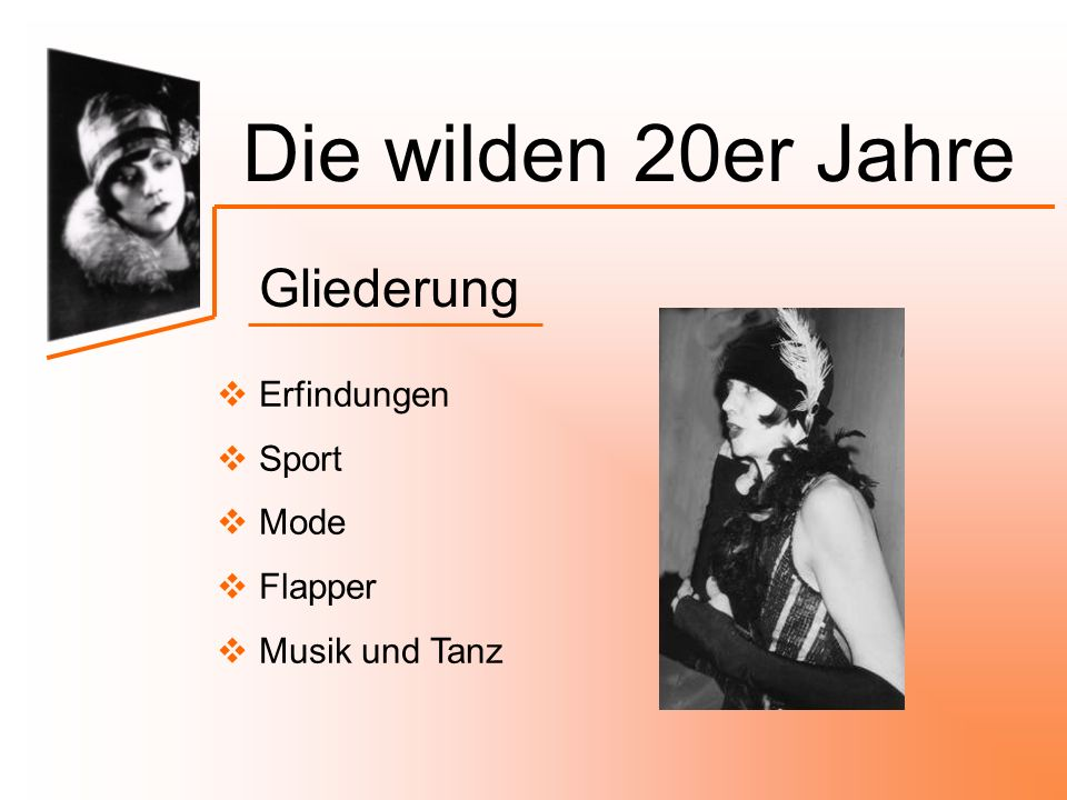 Die wilden 20er Jahre Gliederung Erfindungen Sport Mode Flapper