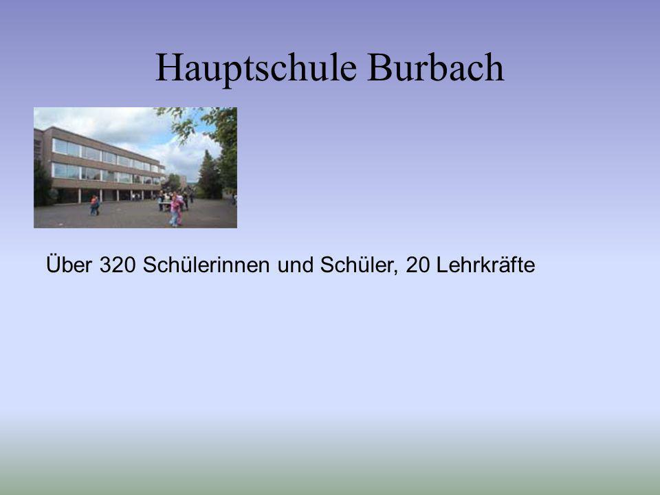 Hauptschule Burbach Über 320 Schülerinnen und Schüler, 20 Lehrkräfte