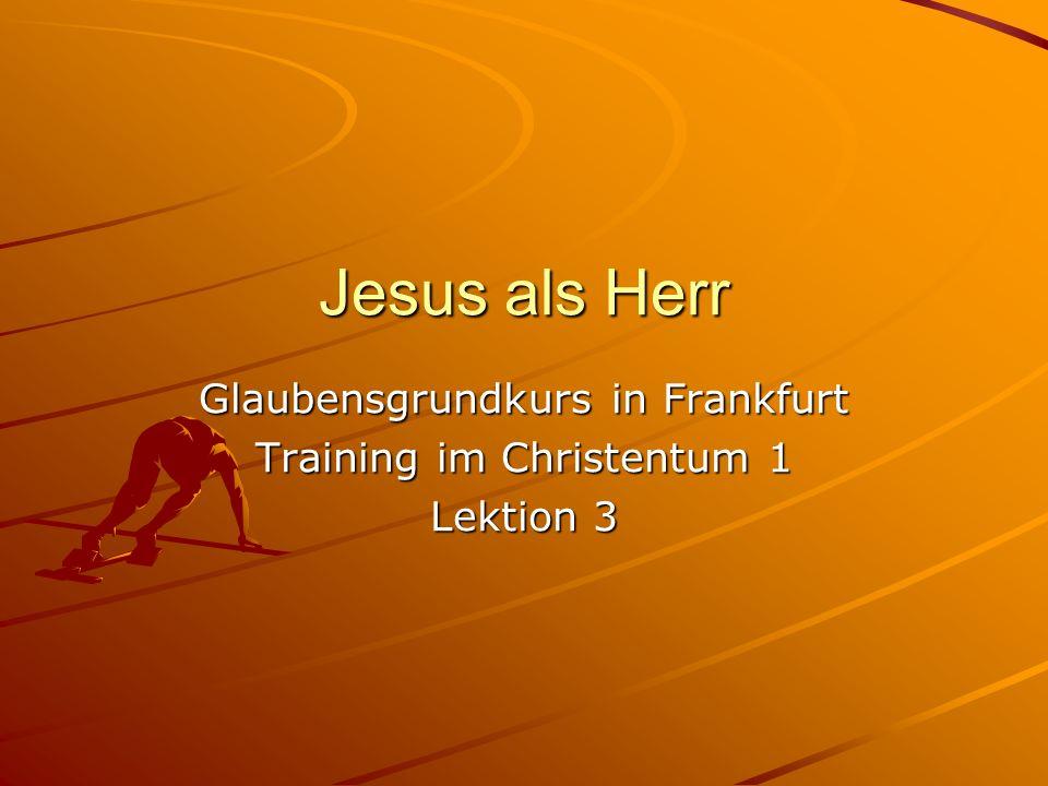 Glaubensgrundkurs in Frankfurt Training im Christentum 1 Lektion 3