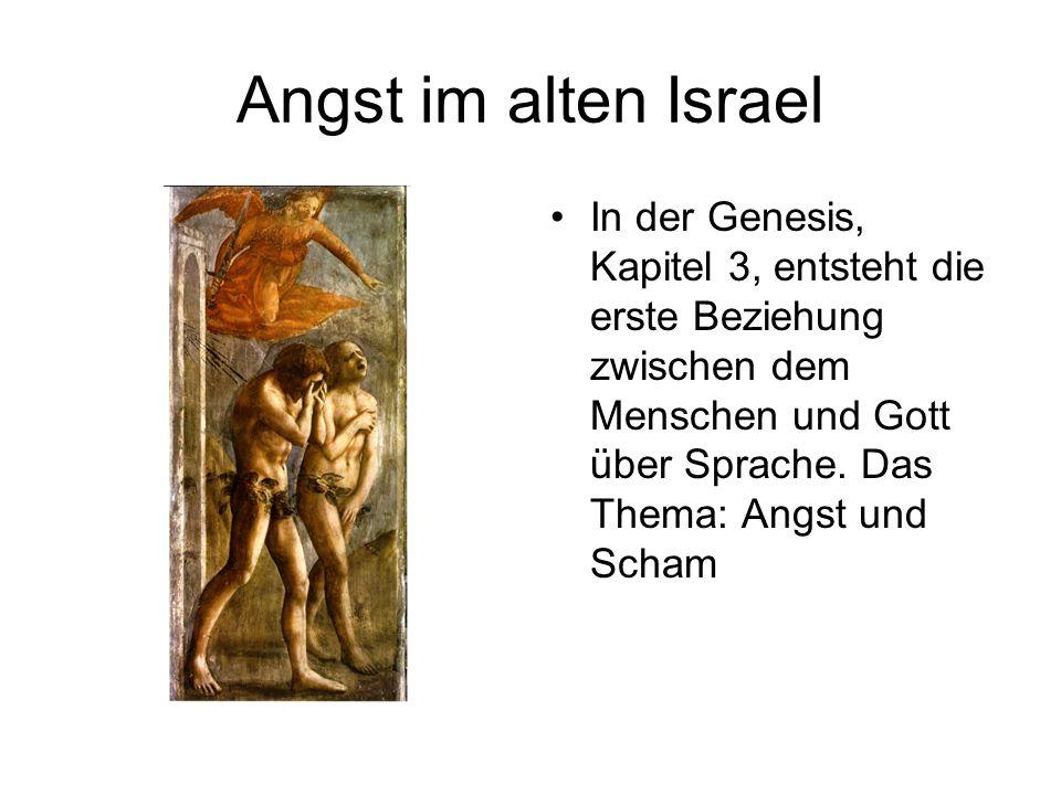 Angst im alten Israel In der Genesis, Kapitel 3, entsteht die erste Beziehung zwischen dem Menschen und Gott über Sprache.