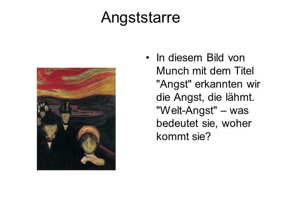 Angststarre In diesem Bild von Munch mit dem Titel Angst erkannten wir die Angst, die lähmt.