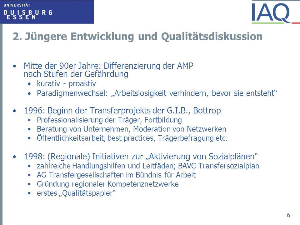 2. Jüngere Entwicklung und Qualitätsdiskussion