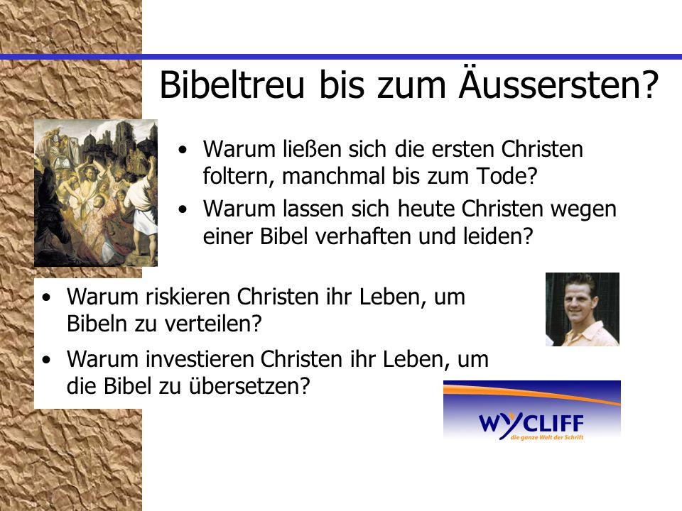Bibeltreu bis zum Äussersten