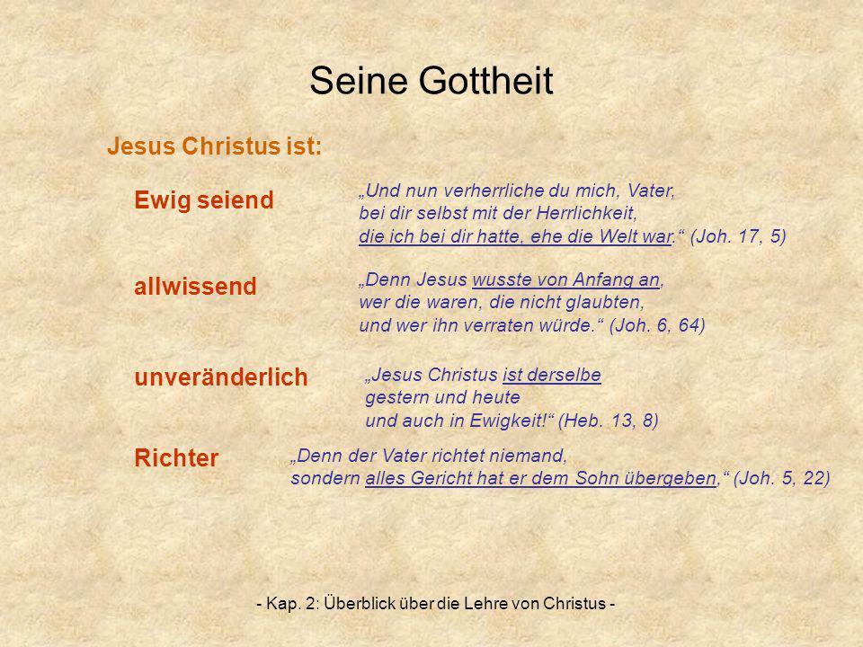 - Kap. 2: Überblick über die Lehre von Christus -