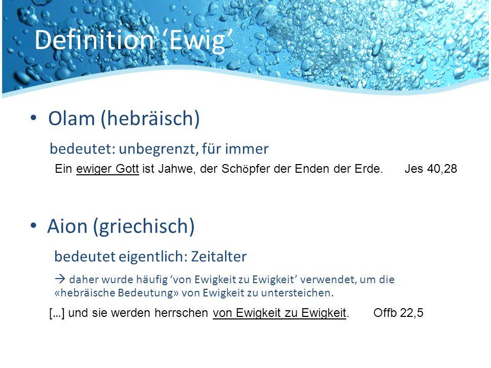 Definition 'Ewig' Olam (hebräisch) bedeutet: unbegrenzt, für immer