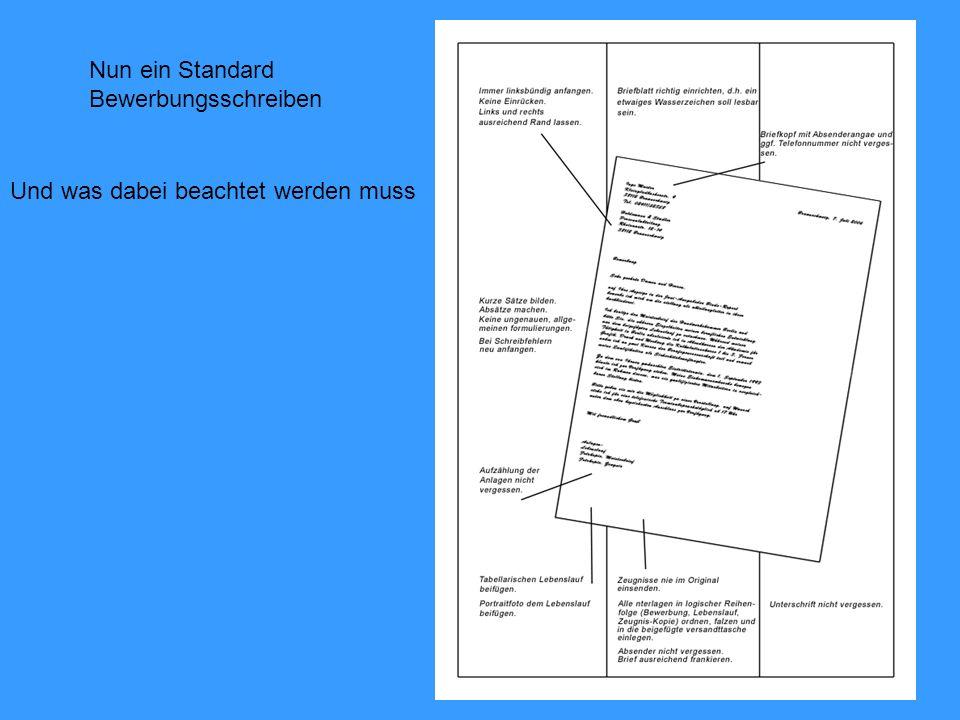 Nun ein Standard Bewerbungsschreiben Und was dabei beachtet werden muss