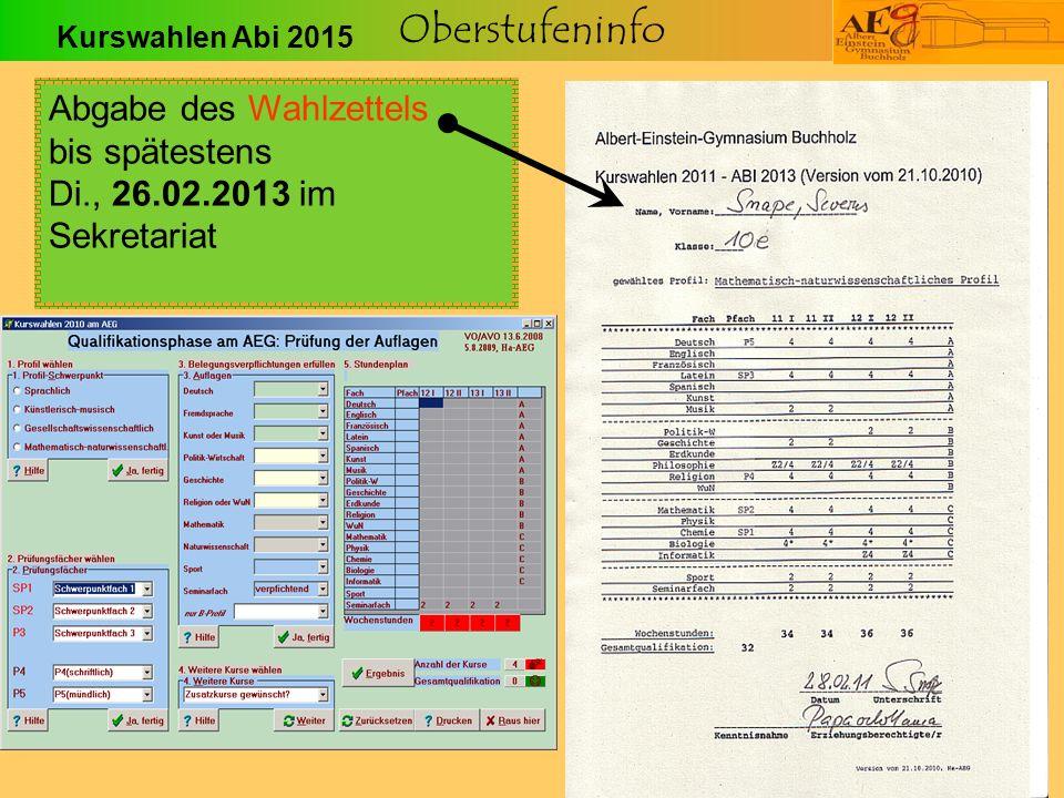 Abgabe des Wahlzettels bis spätestens Di., 26.02.2013 im Sekretariat
