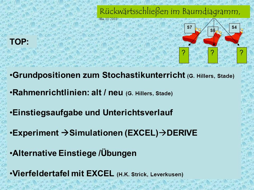 TOP: Grundpositionen zum Stochastikunterricht (G. Hillers, Stade) Rahmenrichtlinien: alt / neu (G. Hillers, Stade)