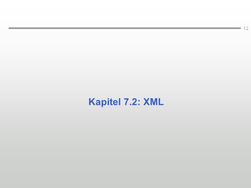 Kapitel 7.2: XML