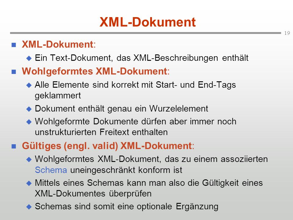 XML-Dokument XML-Dokument: Wohlgeformtes XML-Dokument: