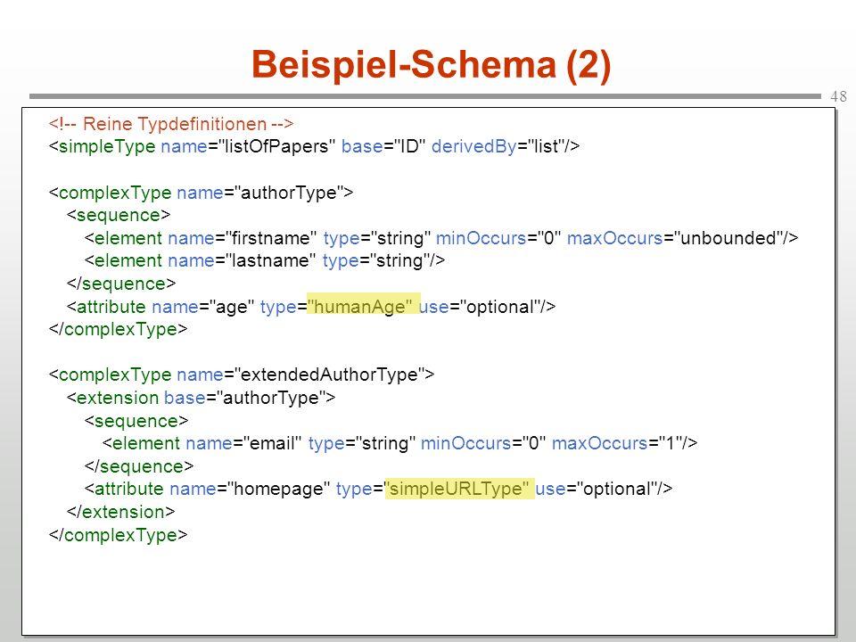 Beispiel-Schema (2) <!-- Reine Typdefinitionen -->